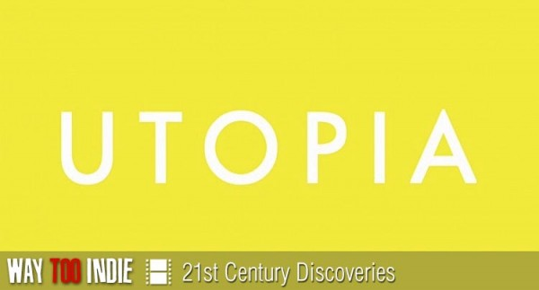 21st Century Discoveries: Utopia