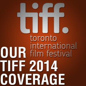TIFF 2014 coverage