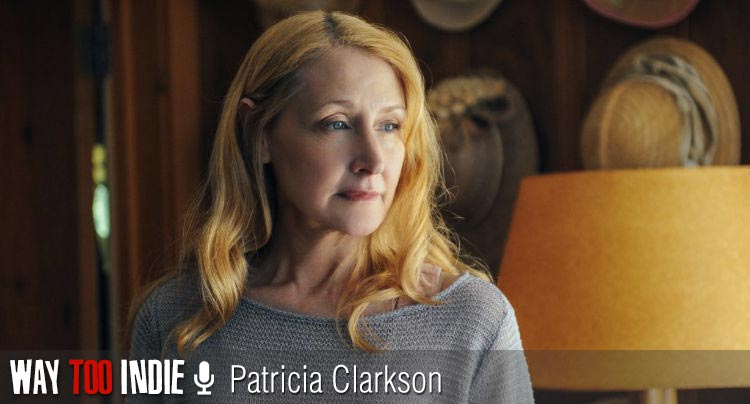 Patricia Clarkson Changed Herself Completely For 'Last Weekend'