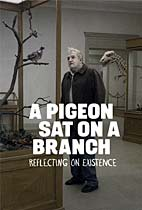 A Pigeon Sat On A Branch Reflecting On Existence movie poster