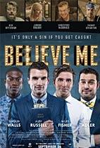Believe Me movie