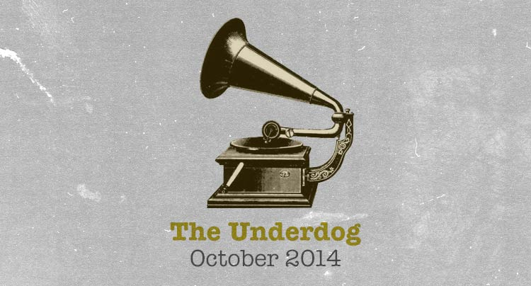 The Underdog: October 2014 Features