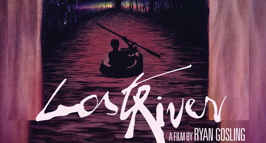 Ryan Gosling's Directorial Debut 'Lost River' Gets Official Trailer
