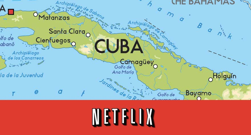Netflix Launches in Cuba Today