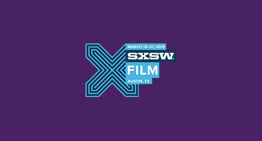 SXSW 2015 Feature Films Announced
