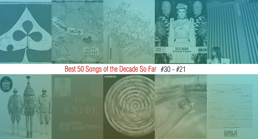 Best 50 Songs Of The Decade So Far (#30 – #21)