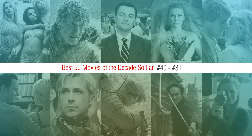 Best 50 Movies Of The Decade So Far (#40 – #31)