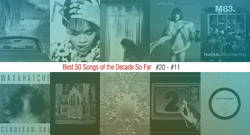 Best 50 Songs Of The Decade So Far (#20 – #11)