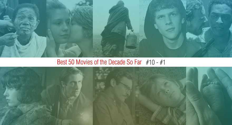 Best 50 Movies Of The Decade So Far (#10 – #1)
