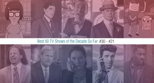 Best 50 TV Shows Of The Decade So Far (#30 – #21)