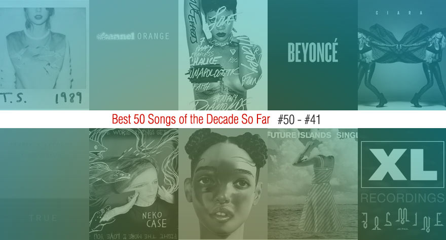 Best 50 Songs Of The Decade So Far (#50 – #41)