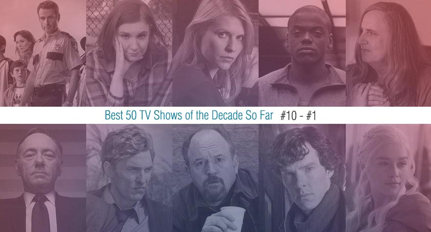 Best 50 TV Shows Of The Decade So Far (#10 – #1)
