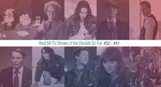 Best 50 TV Shows Of The Decade So Far (#50 – #41)
