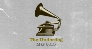 The Underdog: March 2015