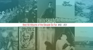 Best 50 Albums Of The Decade So Far (#40 – #31)
