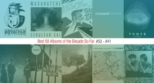 Best 50 Albums Of The Decade So Far (#50 – #41)