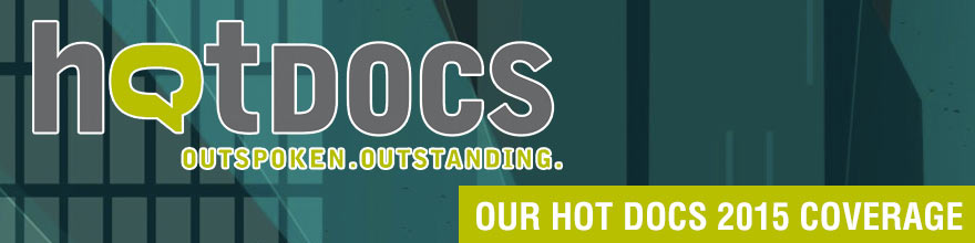 Hot Docs 2015 Coverage
