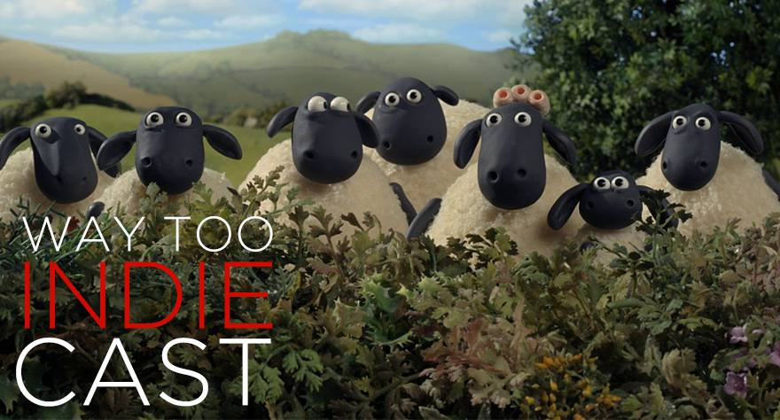 Way Too Indiecast Bonus Episode: 'Shaun the Sheep Movie' Directors Richard Starzak and Mark Burton