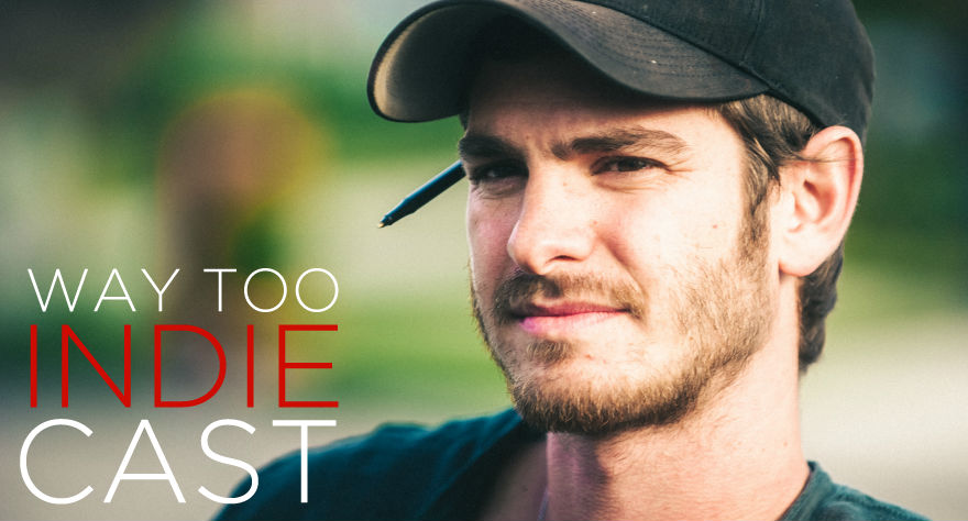 Way Too Indiecast 39: Andrew Garfield, '99 Homes,' 'Sicario'