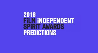 2016 Independent Spirit Award Predictions