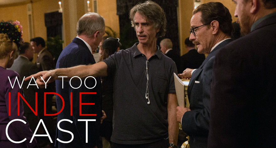 Way Too Indiecast 45: 'Spotlight,' 'Trumbo' With Director Jay Roach