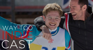 Way Too Indiecast 54: Hugh Jackman Talks 'Eddie The Eagle,' Christopher Jason Bell Returns