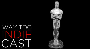 Way Too Indiecast 51: Oscars Diversity Debacle, C.J. Finally Watches 'The Force Awakens'