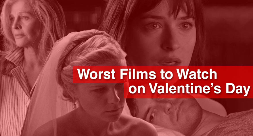 14 Worst Films to Watch on Valentine's Day