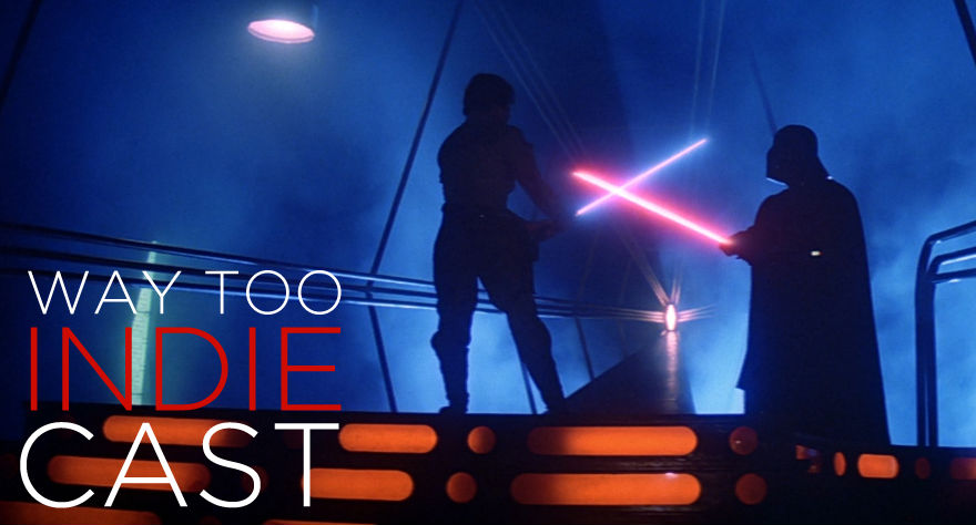 Way Too Indiecast STAR WARS Special: 'The Empire Strikes Back'